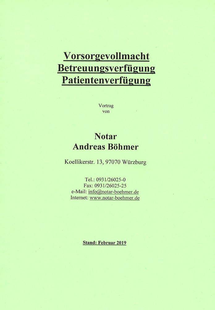 Vortragsskript des Notariats Böhmer: Vorsorgevollmacht ... (im Notariat kostenlos erhältlich)