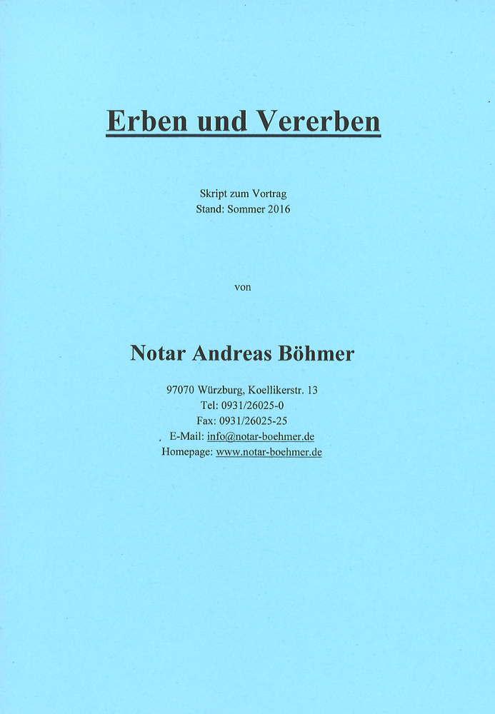 Vortragsskript des Notariats Böhmer: Erben und Vererben (im Notariat kostenlos erhältlich)