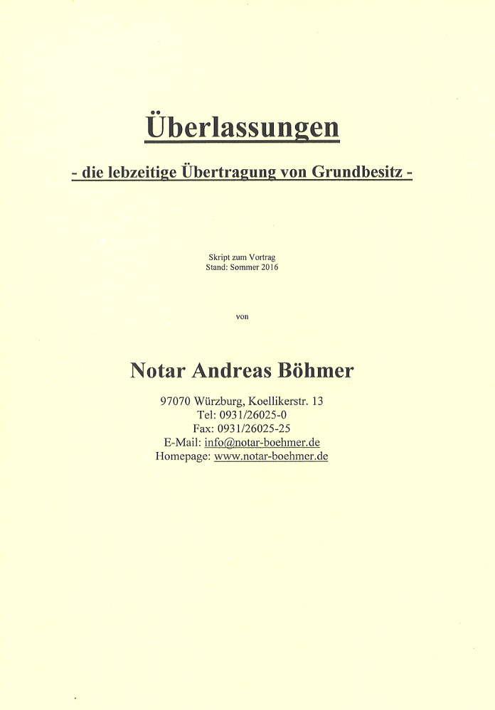 Vortragsskript des Notariats Böhmer: Überlassungen (im Notariat kostenlos erhältlich)