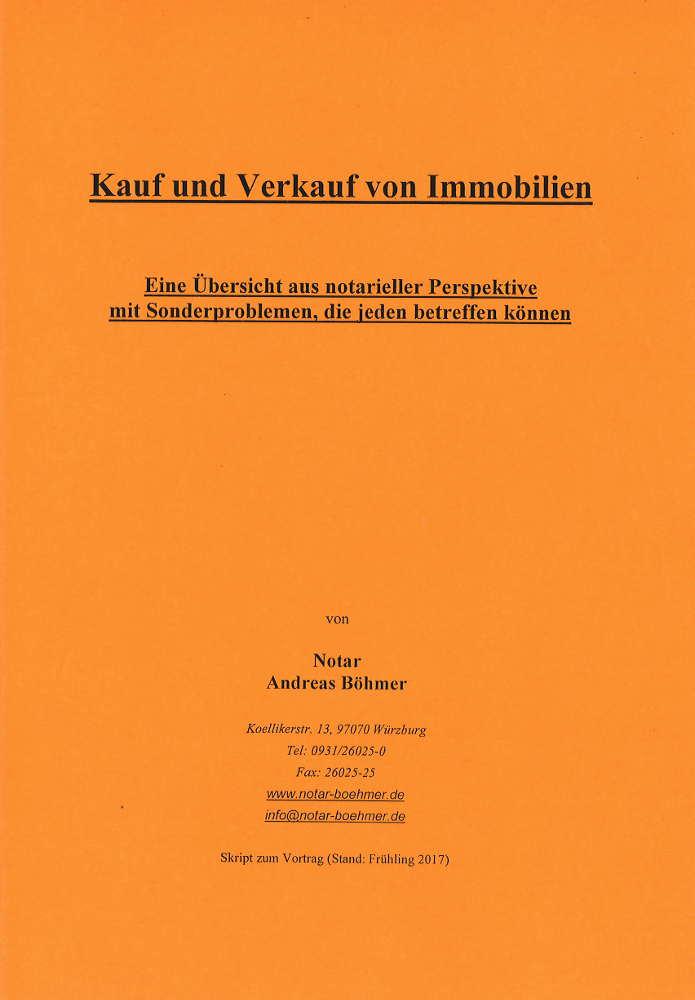 Vortragsskript des Notariats Böhmer: Kauf und Verkauf von Immobilien (im Notariat erhältlich)